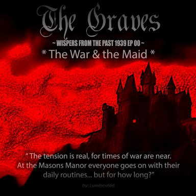 The Graves - Wispers from the past 1939 EP00 - *The War & The Maid*
