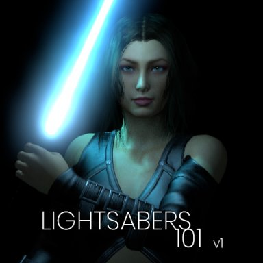 Lightsabers 101