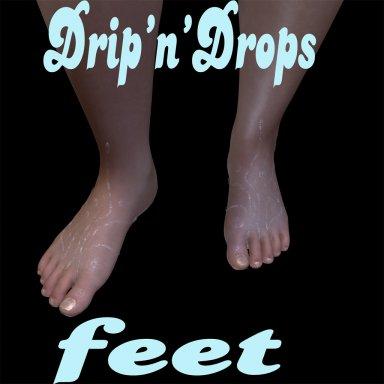 Drip'n'Drops: Feet